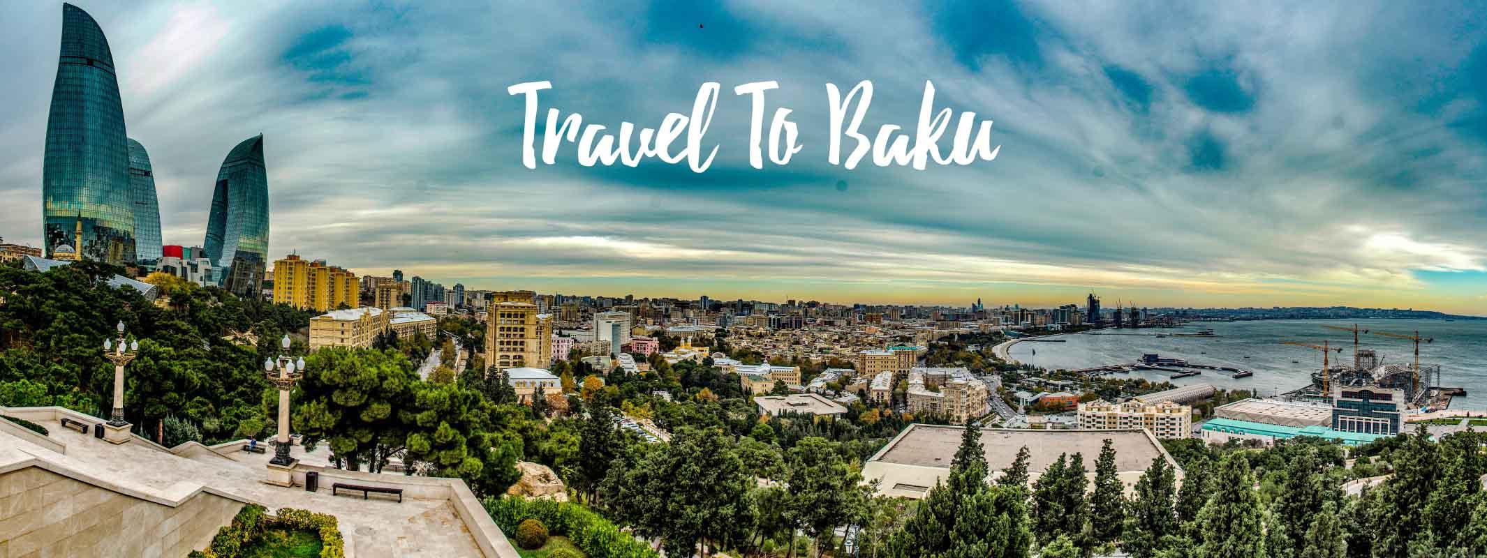 سفر به باکو آذربایجان - Travel To Baku